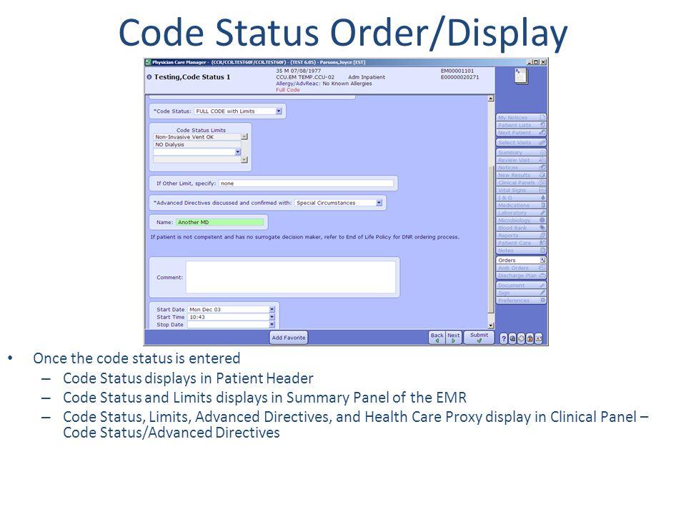 Code Status Order/Display Once the code status is entered – Code Status displays in Patient Header – Code Status and Limits displays in Summary Panel