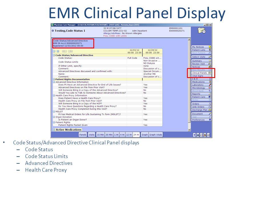 EMR Clinical Panel Display Code Status/Advanced Directive Clinical Panel displays – Code Status – Code Status Limits – Advanced Directives – Health Ca