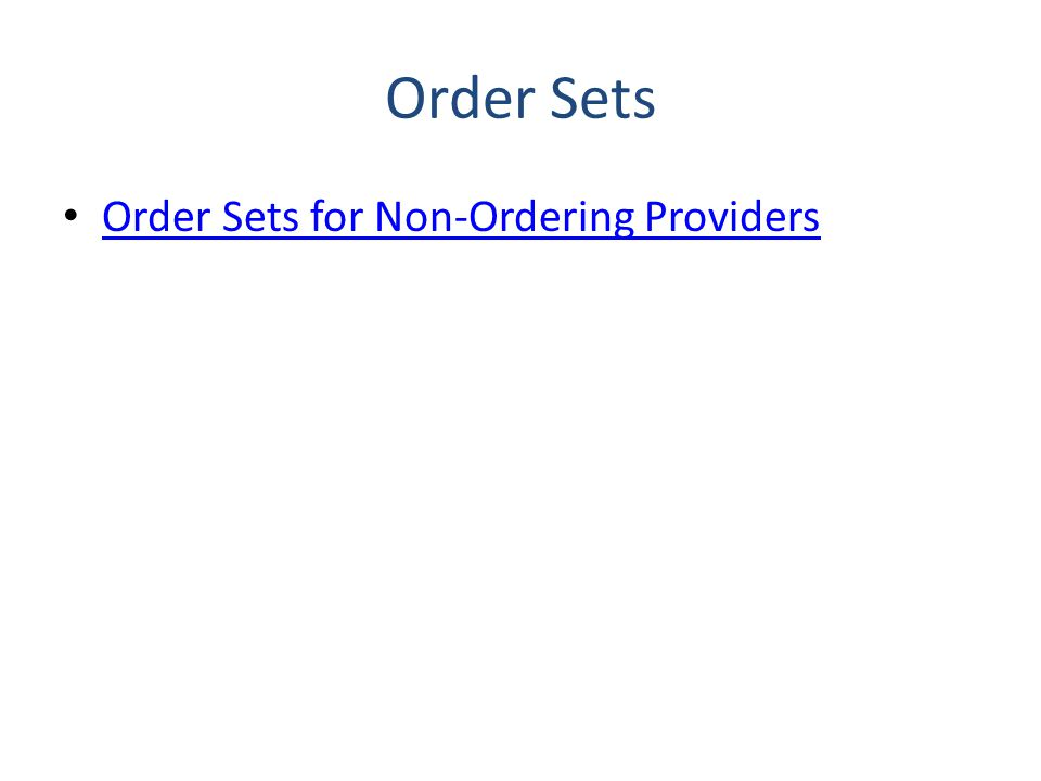 Order Sets Order Sets for Non-Ordering Providers