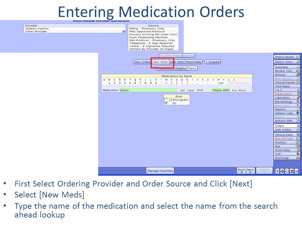 Entering Medication Orders First Select Ordering Provider and Order Source and Click [Next] Select [New Meds] Type the name of the medication and sele