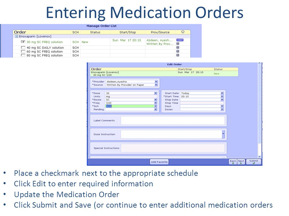 Entering Medication Orders Place a checkmark next to the appropriate schedule Click Edit to enter required information Update the Medication Order Cli
