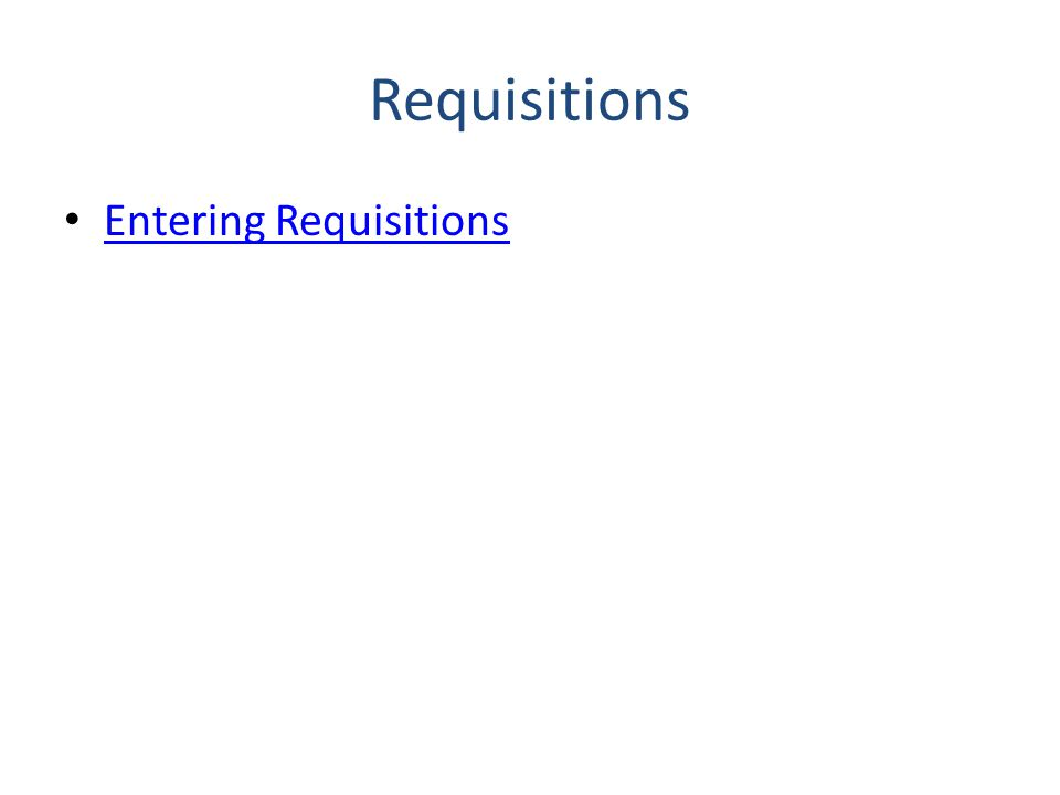 Requisitions Entering Requisitions