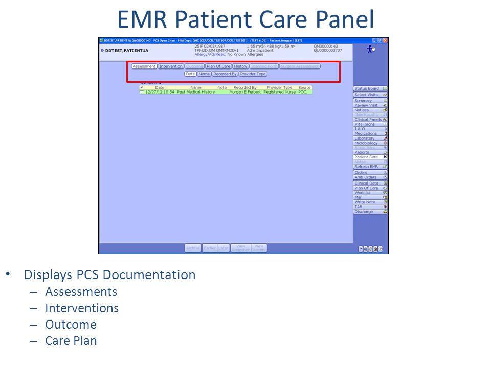 EMR Patient Care Panel Displays PCS Documentation – Assessments – Interventions – Outcome – Care Plan
