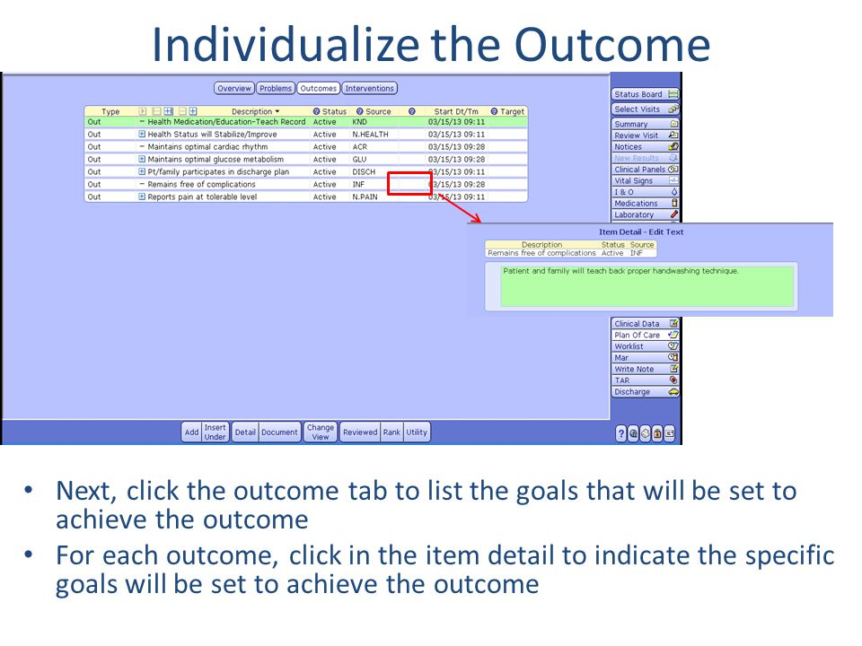 Individualize the Outcome Next, click the outcome tab to list the goals that will be set to achieve the outcome For each outcome, click in the item de