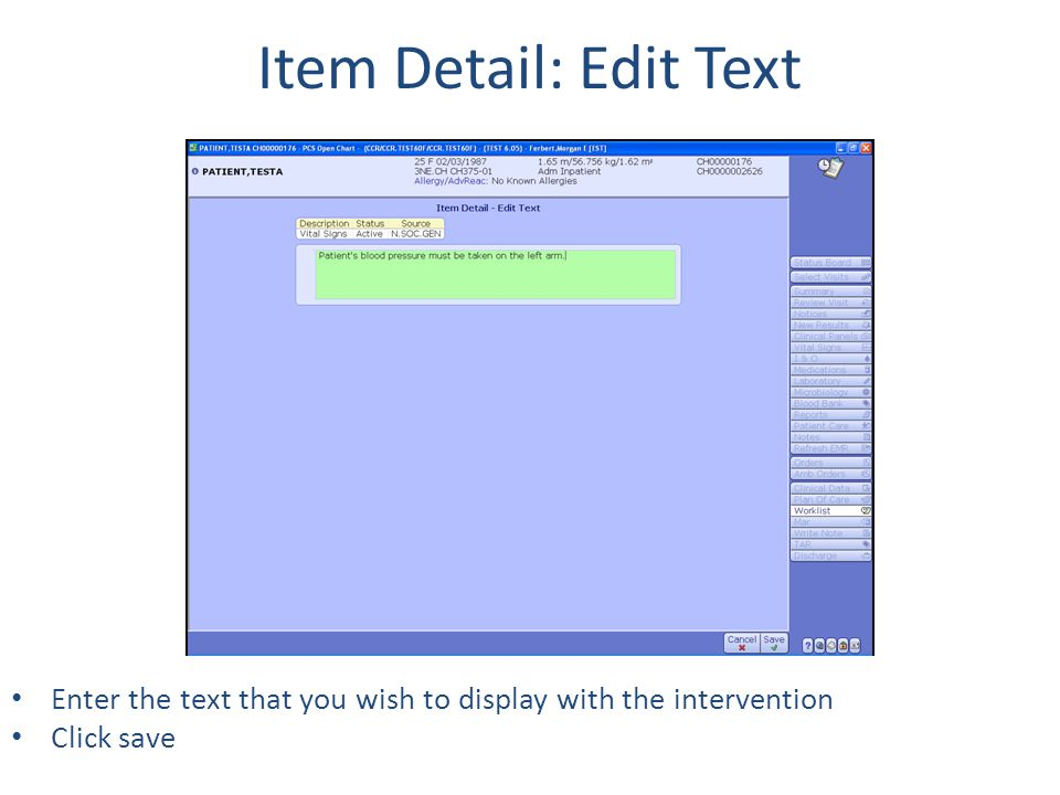 Item Detail: Edit Text Enter the text that you wish to display with the intervention Click save
