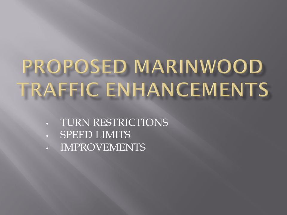 TURN RESTRICTIONS SPEED LIMITS IMPROVEMENTS
