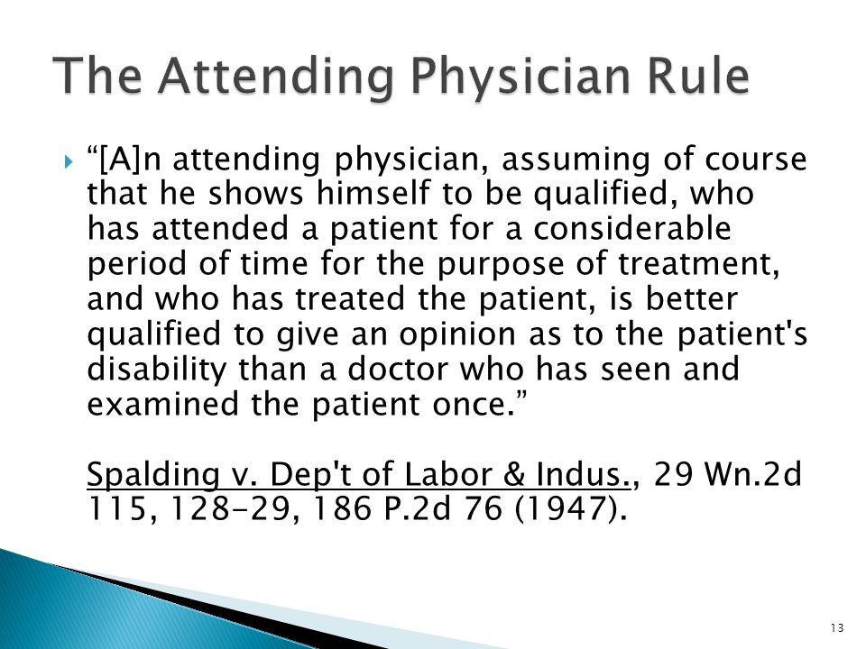 """ """"[A]n attending physician, assuming of course that he shows himself to be qualified, who has attended a patient for a considerable period of time fo"""