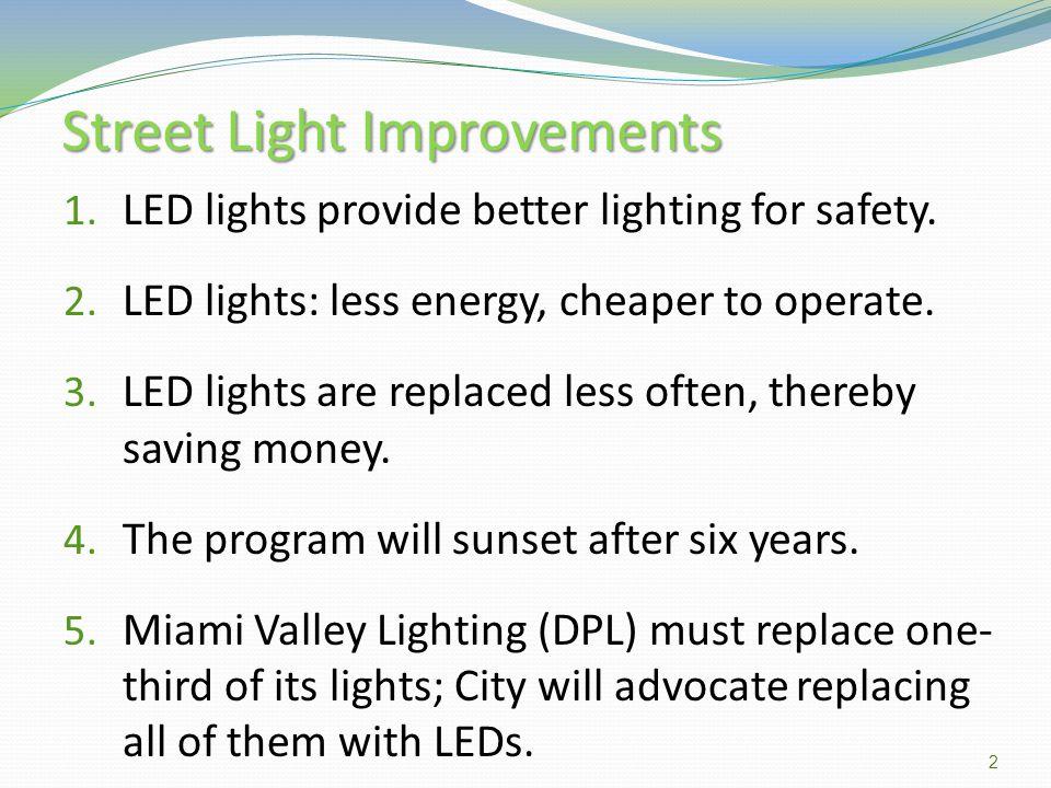 1. LED lights provide better lighting for safety.