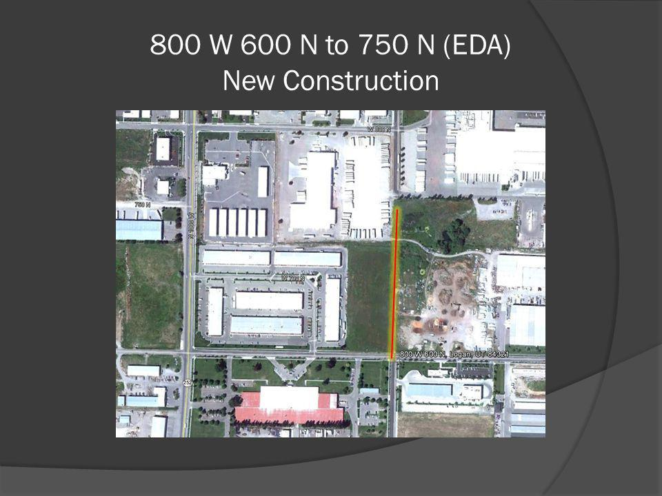 800 W 600 N to 750 N (EDA) New Construction