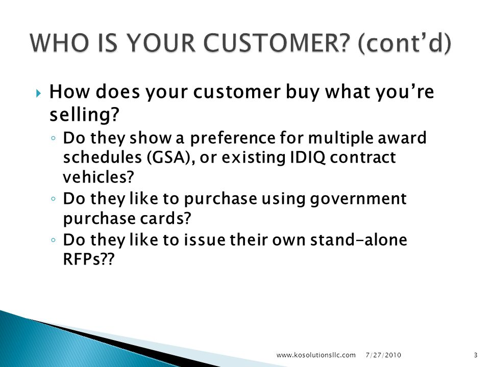 How does your customer buy what you're selling.