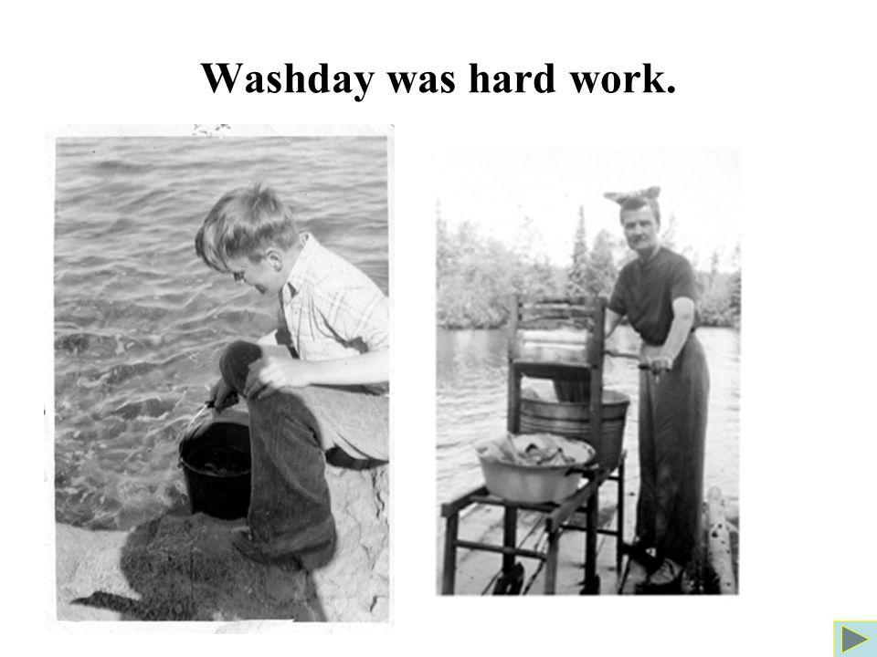 Washday was hard work.
