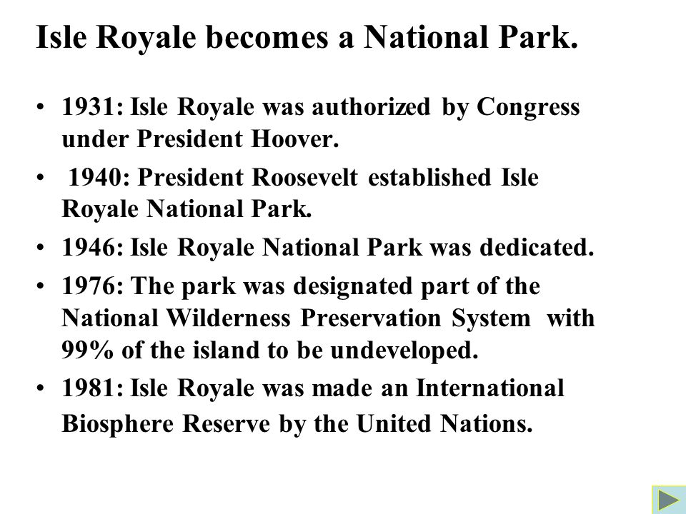 1931: Isle Royale was authorized by Congress under President Hoover.