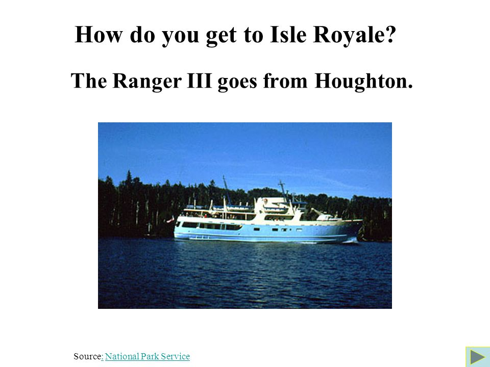 The Ranger III goes from Houghton. How do you get to Isle Royale.