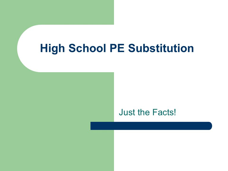 High School PE Substitution Just the Facts!