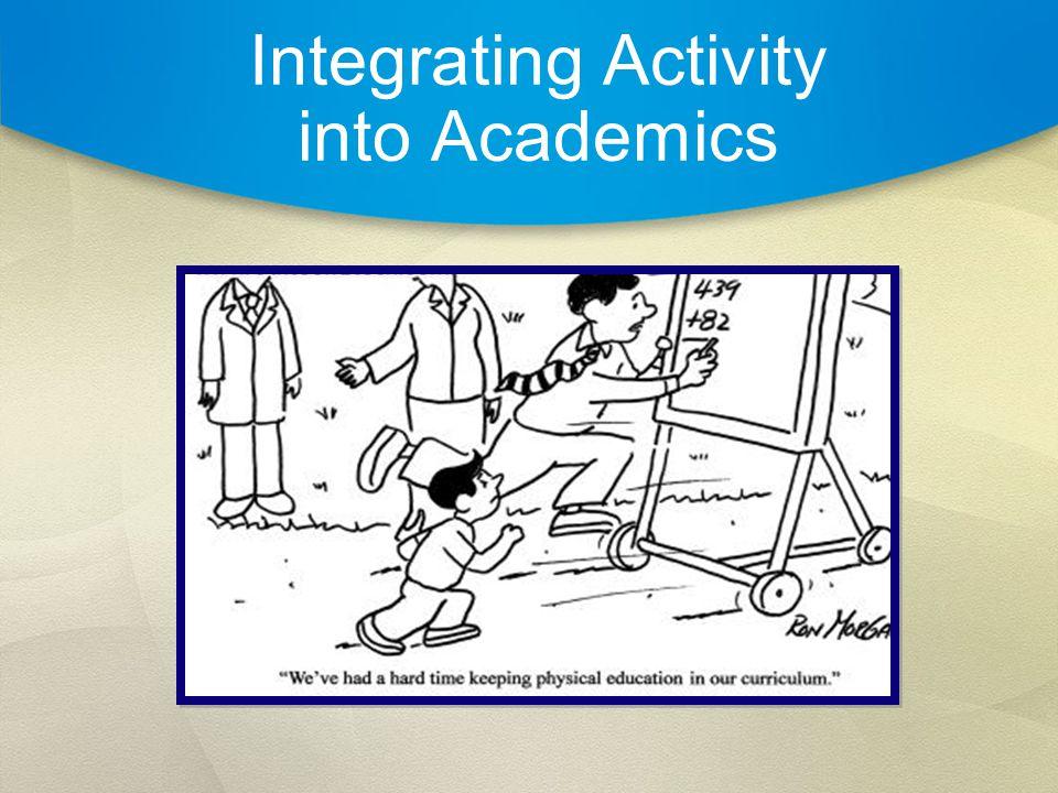Integrating Activity into Academics