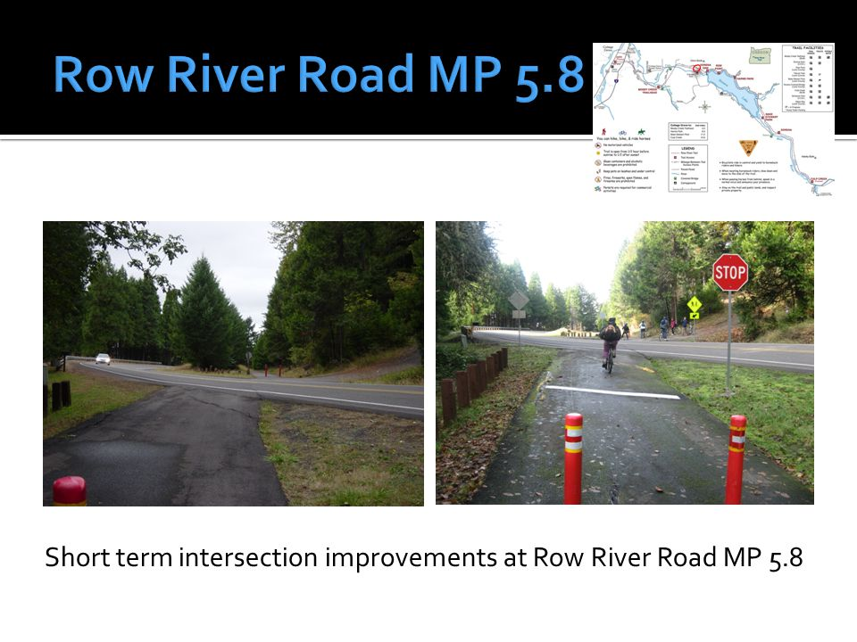 Short term Intersection Improvements at Row River Road MP 5.8 included grading and vegetation removal to increase sight distance for trail users.