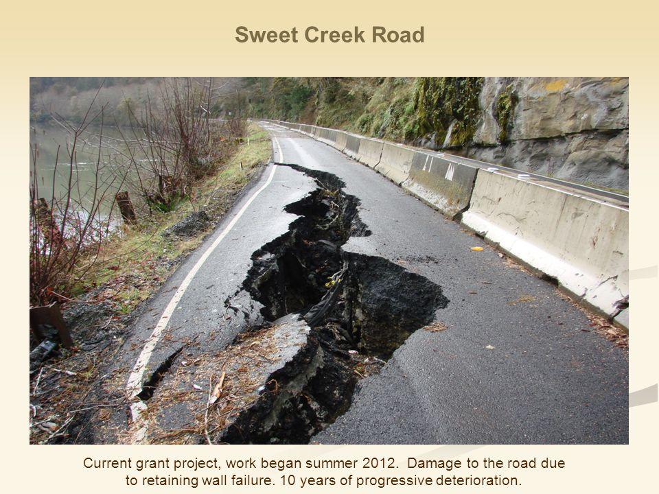 Sweet Creek Road Current grant project, work began summer 2012.