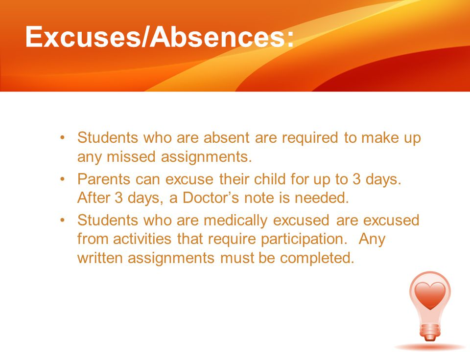 Students who are absent are required to make up any missed assignments.