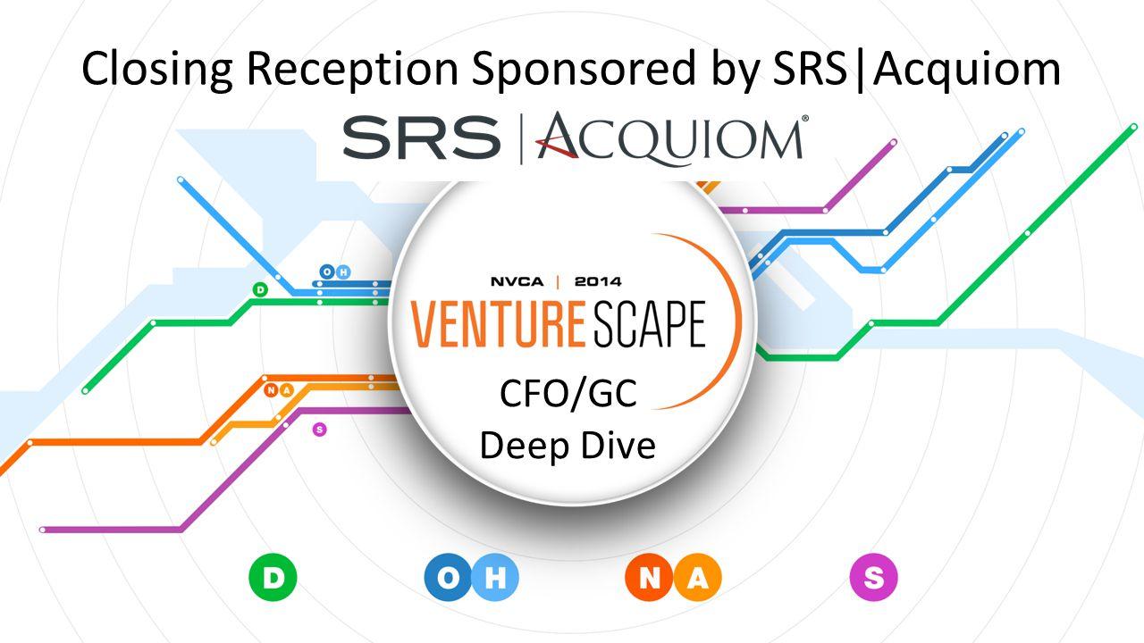 CFO/GC Deep Dive Closing Reception Sponsored by SRS Acquiom