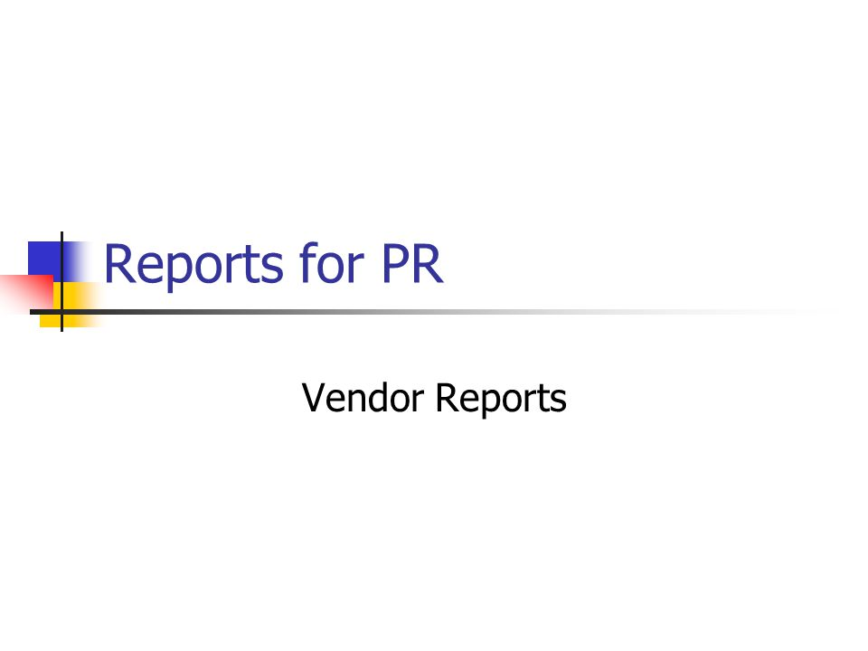 Reports for PR Vendor Reports