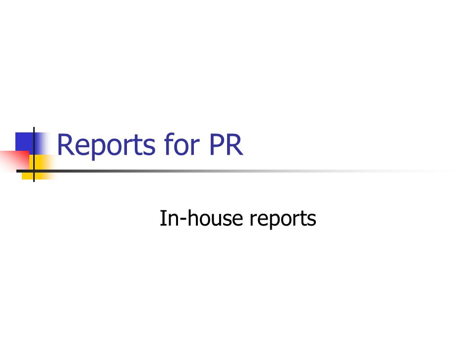 Reports for PR In-house reports