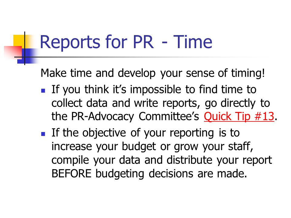 Reports for PR - Time Make time and develop your sense of timing.