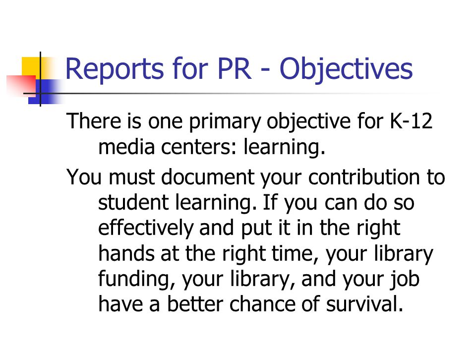 Reports for PR Sirsi / INFOhio Reports – use statistical reports as a springboard for advertising the library's contribution to learning.