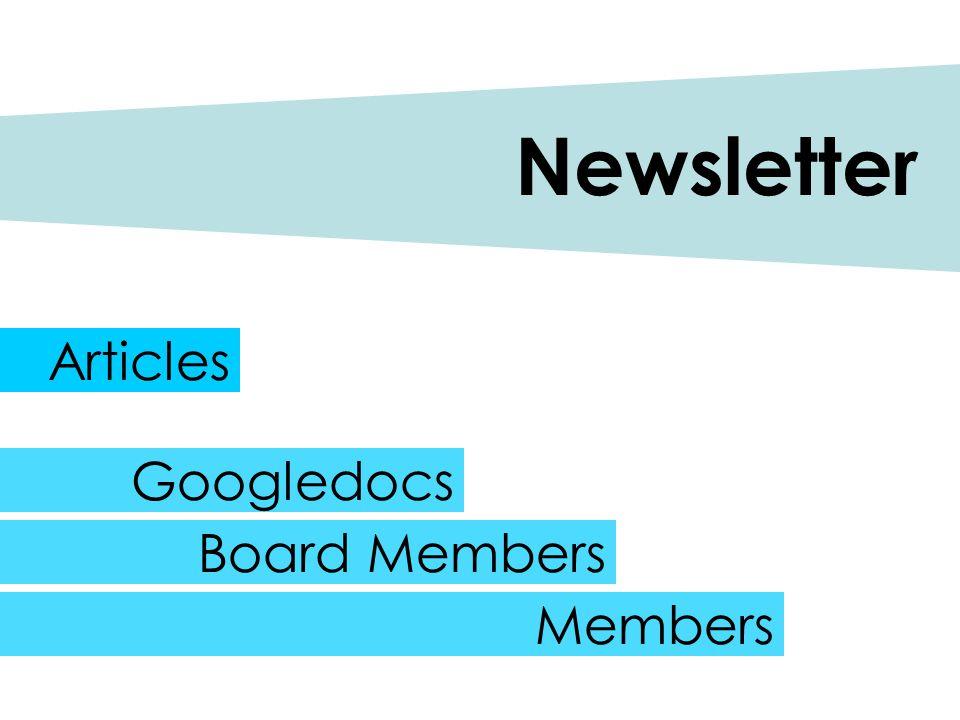 Newsletter Googledocs Board Members Members Articles