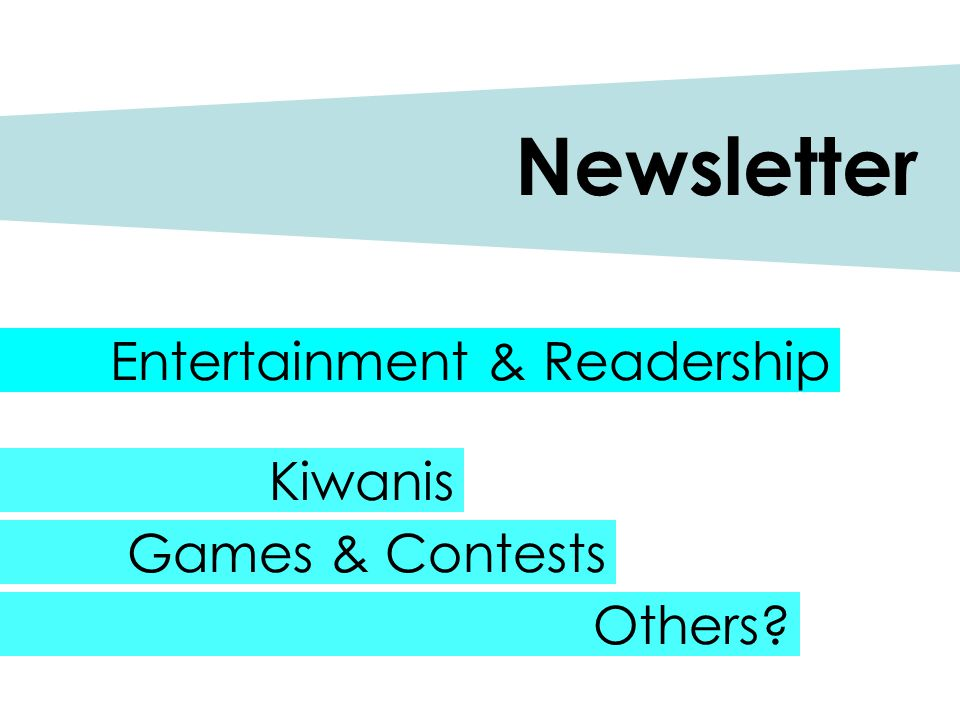 Entertainment & Readership Newsletter Kiwanis Games & Contests Others?