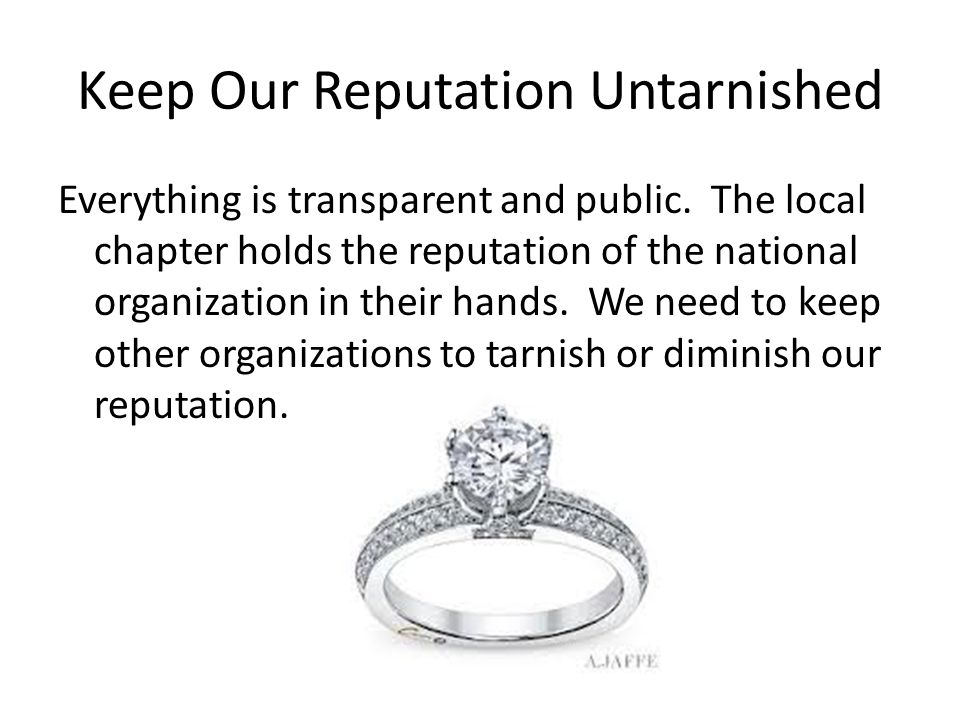 Keep Our Reputation Untarnished Everything is transparent and public.