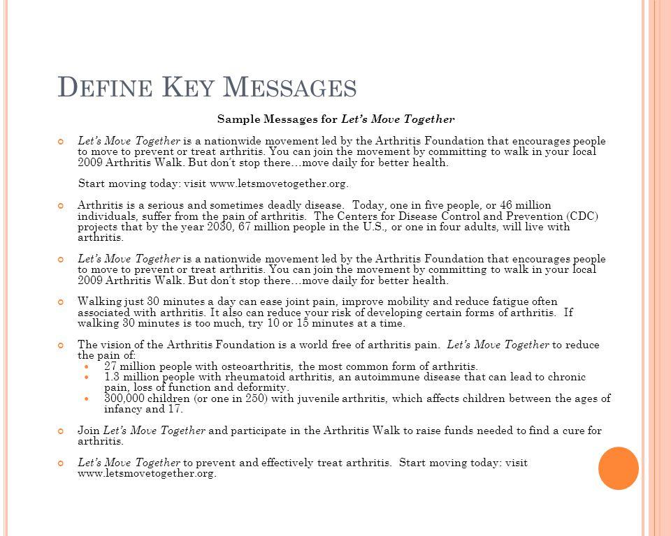 D EFINE K EY M ESSAGES Sample Messages for Let's Move Together Let's Move Together is a nationwide movement led by the Arthritis Foundation that encou