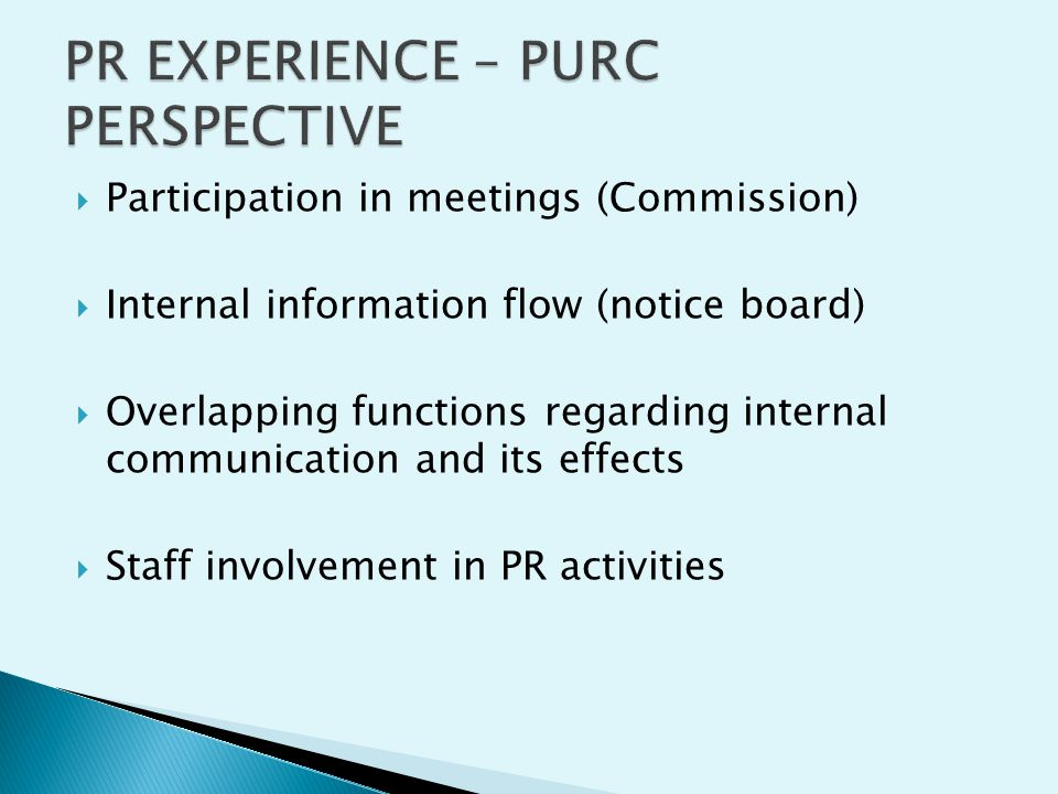  Participation in meetings (Commission)  Internal information flow (notice board)  Overlapping functions regarding internal communication and its effects  Staff involvement in PR activities