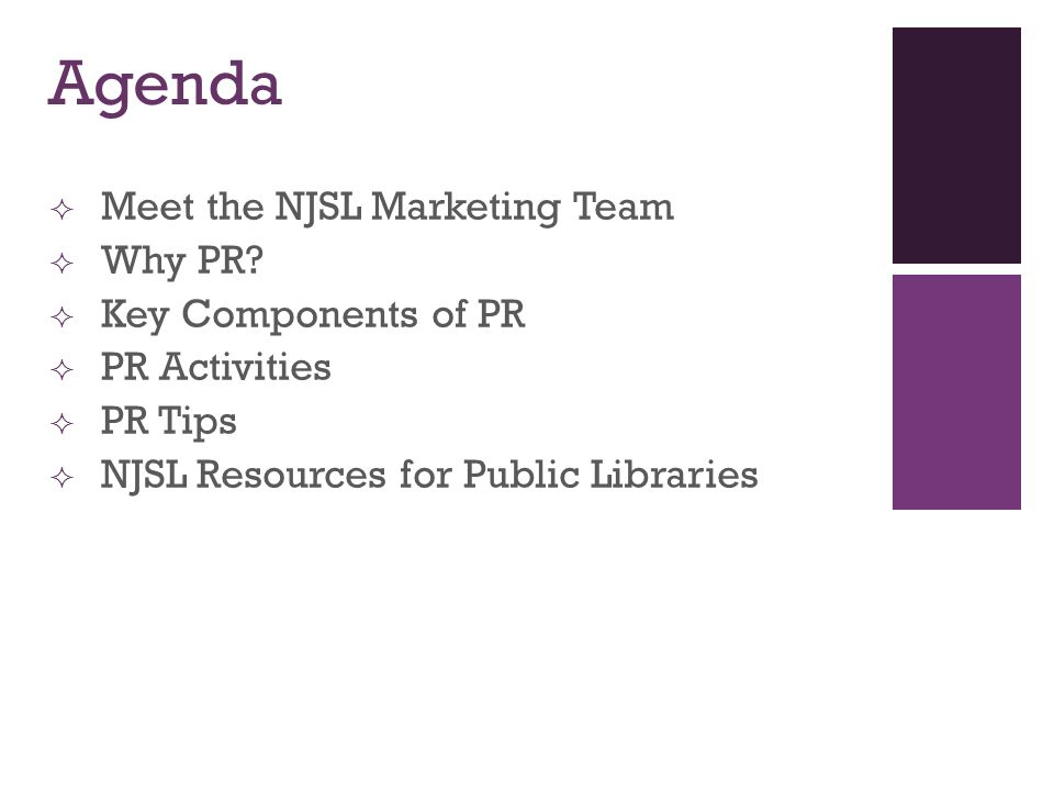 Agenda  Meet the NJSL Marketing Team  Why PR.