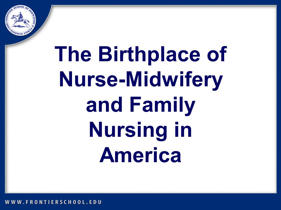 Midwives have been caring for women in childbirth since the beginning of time (Exodus 1:15-20, Shiphrah and Puah) By 1900, physicians were attending about half of the births in the U.S.