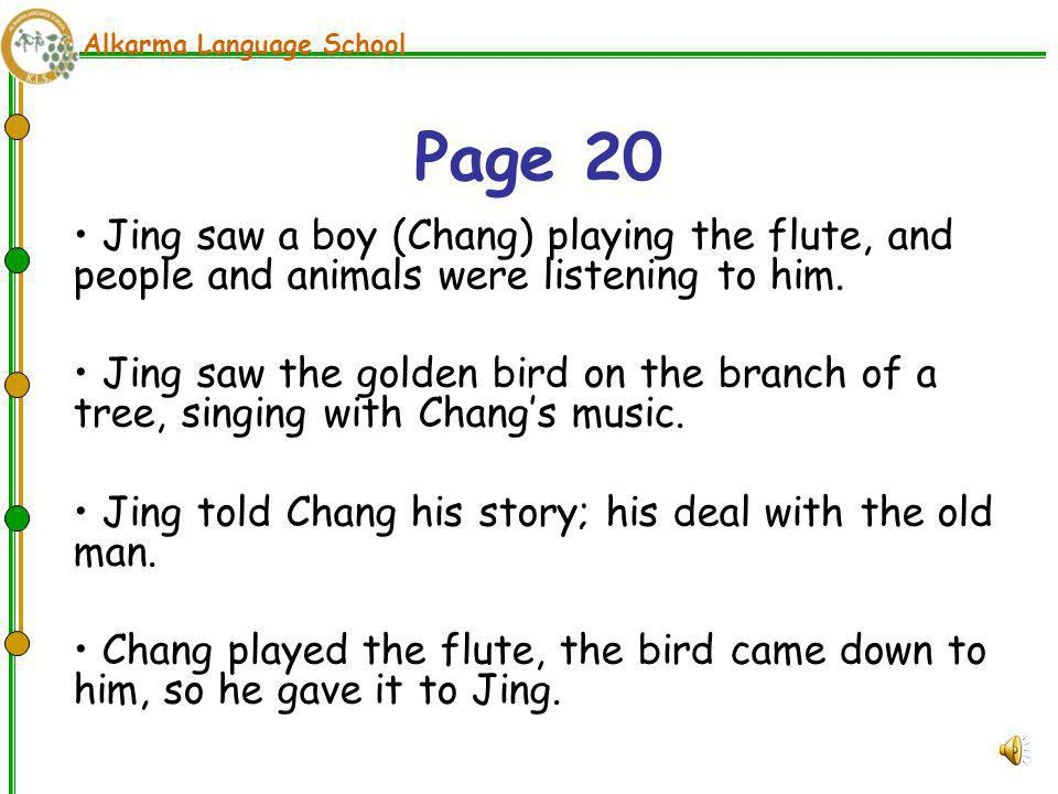 Alkarma Language School Jing got a bag of jewels from the palace. In the evening, he went to the forest. He heard the sound of the flute & followed th