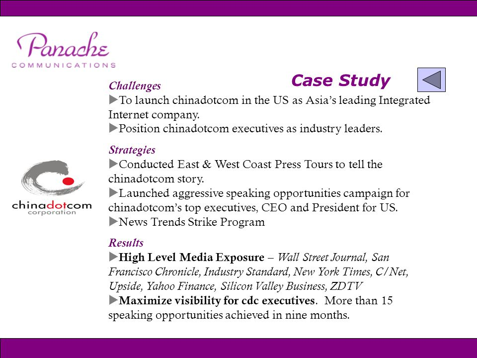 Case Study Challenges  To launch chinadotcom in the US as Asia's leading Integrated Internet company.