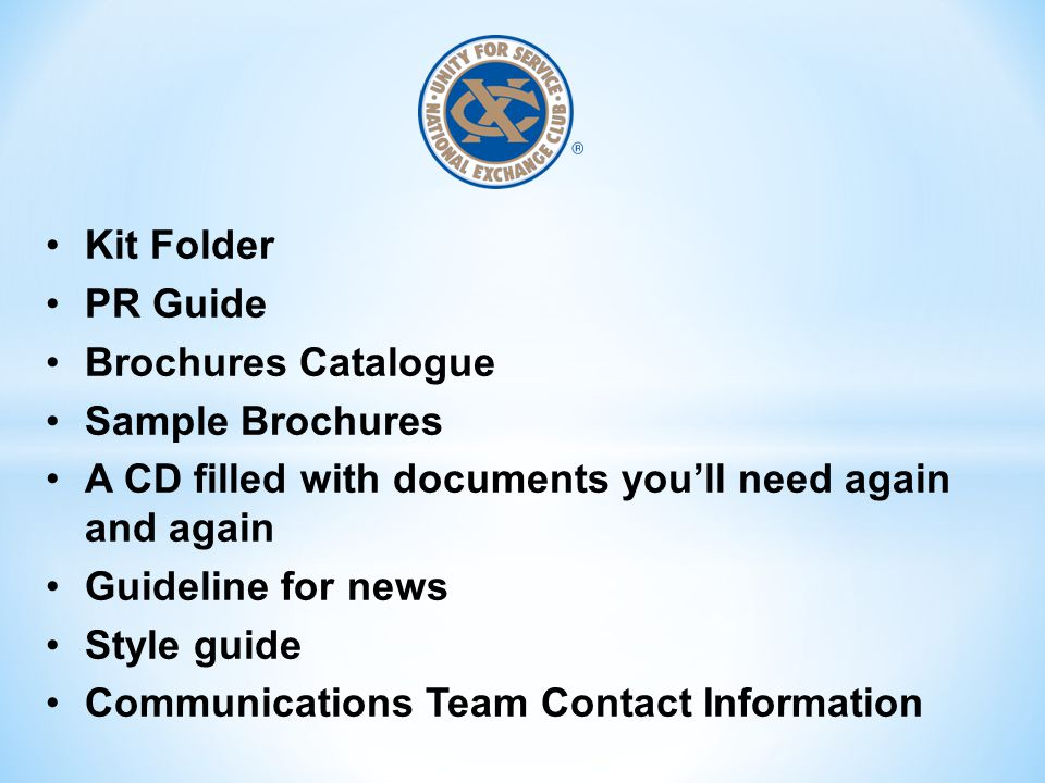Kit Folder PR Guide Brochures Catalogue Sample Brochures A CD filled with documents you'll need again and again Guideline for news Style guide Communi