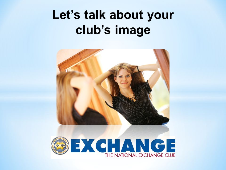 Let's talk about your club's image