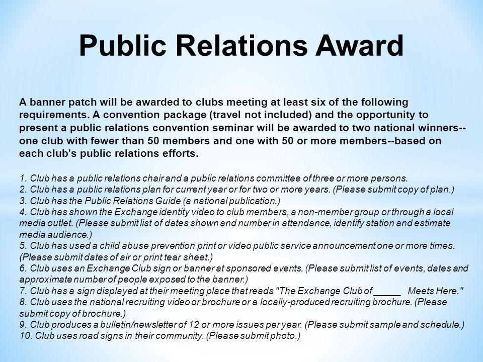 Public Relations Award A banner patch will be awarded to clubs meeting at least six of the following requirements.