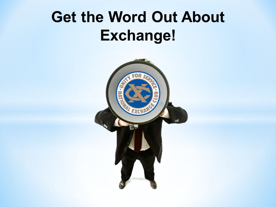 Get the Word Out About Exchange!