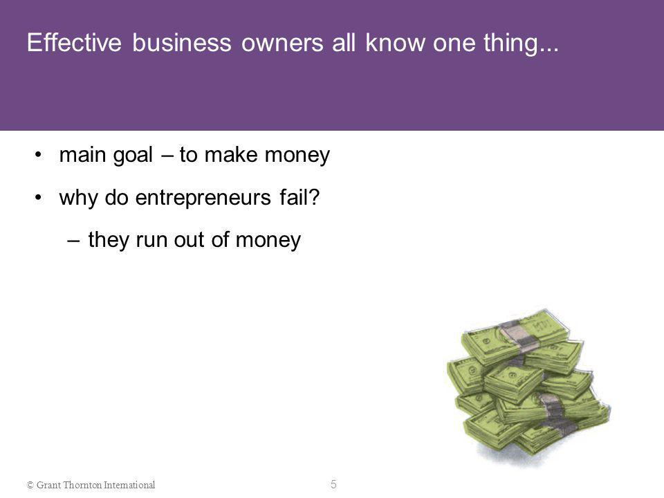 15 © Grant Thornton International Money is the lifeblood of business Cash is the lifeblood of business
