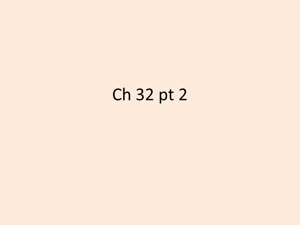 Ch 32 pt 2