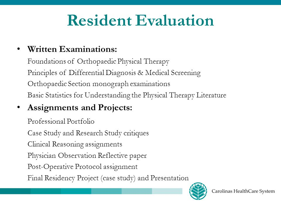 Resident Evaluation Written Examinations: Foundations of Orthopaedic Physical Therapy Principles of Differential Diagnosis & Medical Screening Orthopa