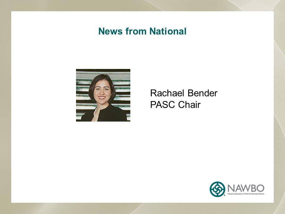 News from National Rachael Bender PASC Chair