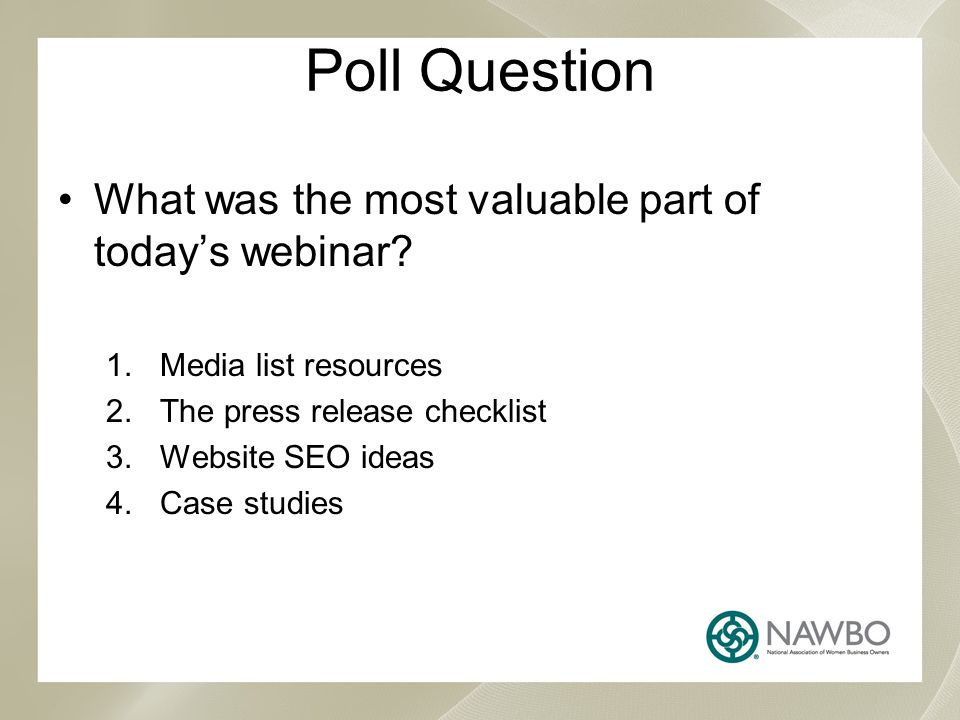 Poll Question What was the most valuable part of today's webinar.