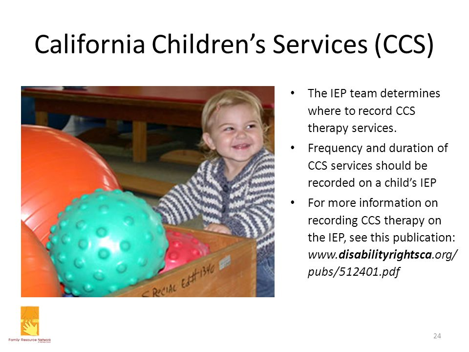 California Children's Services (CCS) The IEP team determines where to record CCS therapy services. Frequency and duration of CCS services should be re