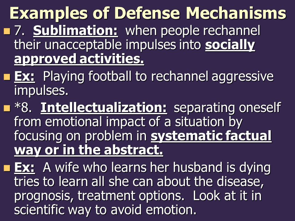 Examples of Defense Mechanisms 7.