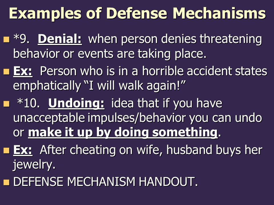 Examples of Defense Mechanisms *9.