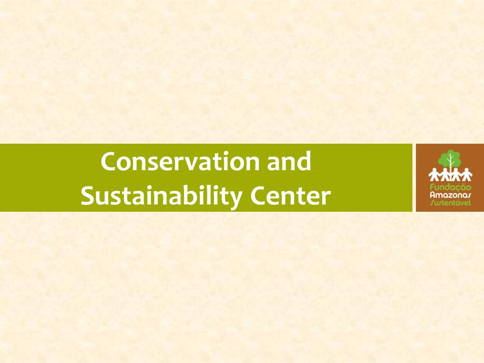 Conservation and Sustainability Center
