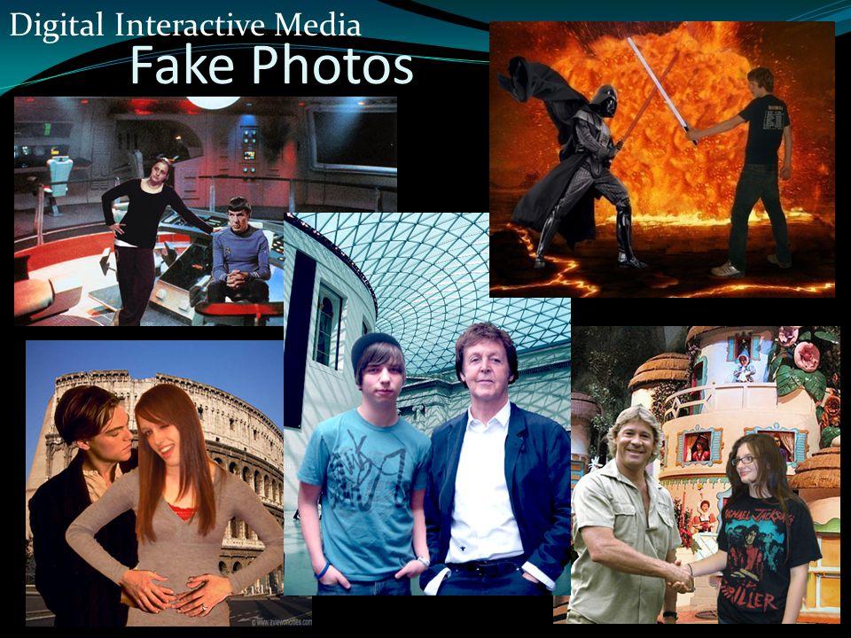Fake Photos Digital Interactive Media